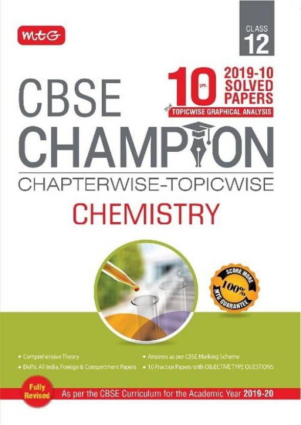 10 Years CBSE Champion Chapterwise - Topicwise Chemistry Class 12th