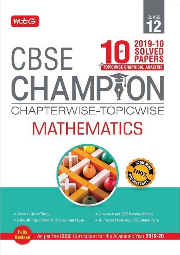 10 Years CBSE Champion Chapterwise - Topicwise Mathematics Class 12th