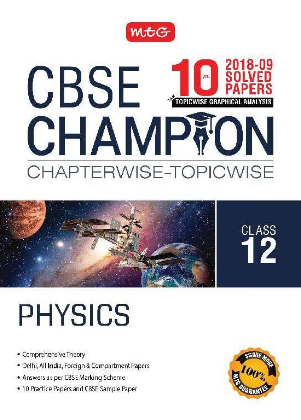 10 Years CBSE Champion Chapterwise - Topicwise Physics Class 12th