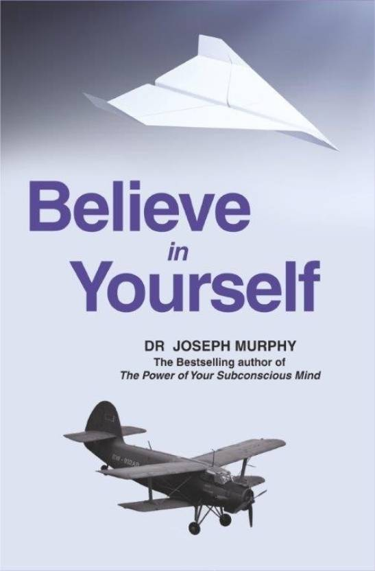 Believe in Yourself  (English, Paperback, Joseph Murphy)