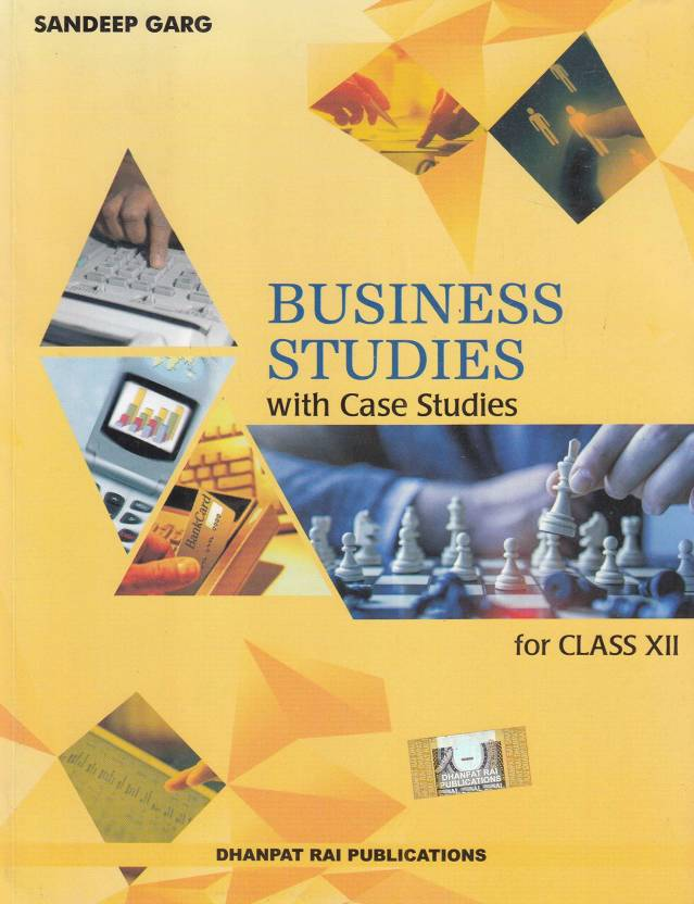 Business studies with case Studies for Class 12 by Sandeep Garg (2019-2020 Session)