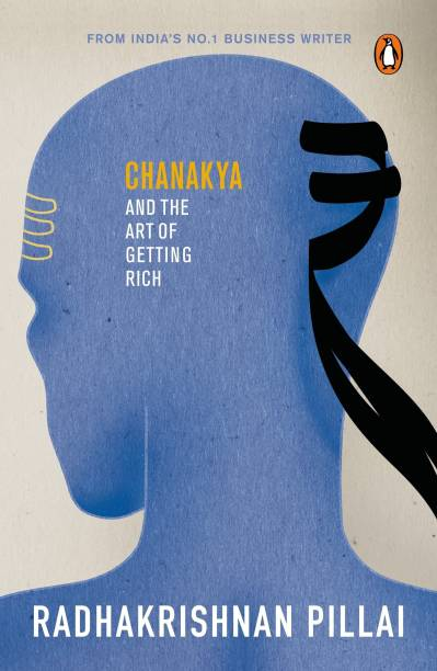 Chanakya and the Art of Getting Rich  (English, Paperback, Pillai Radhakrishnan)