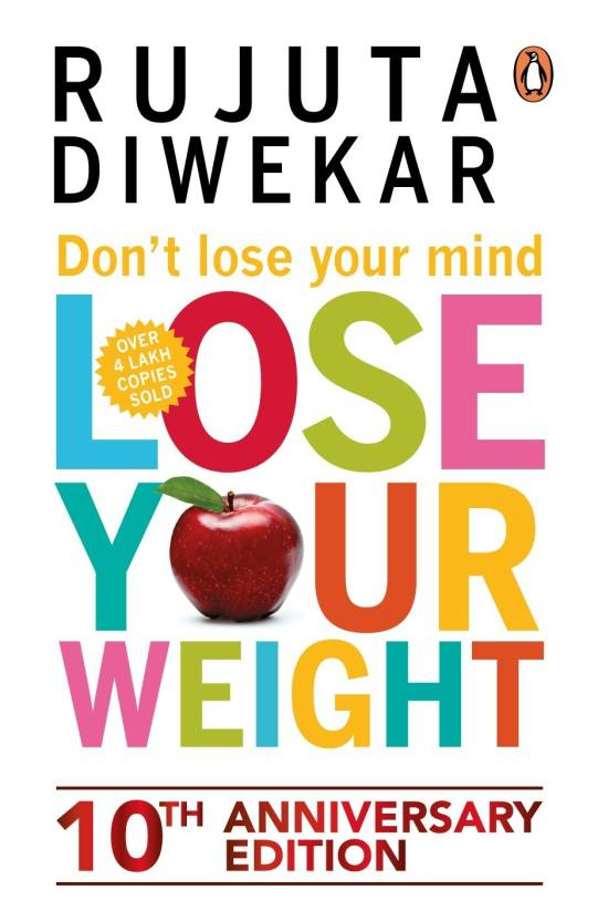 Do not Lose Your Mind, Lose Your Weight  (English, Paperback, Diwekar Rujuta)