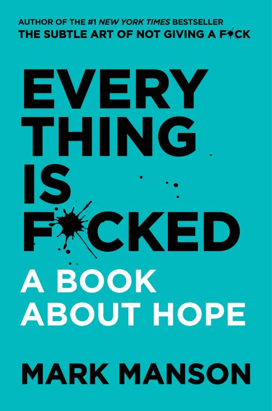 Everything is F*cked - A Book About Hope  (English, Paperback, Mark Manson)