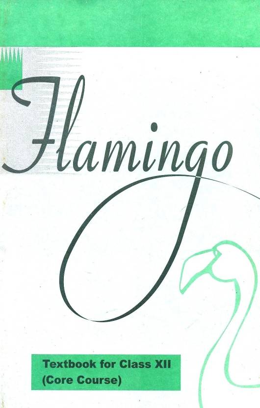 Flamingo - English Core Class XII - Text Book for Class 12th