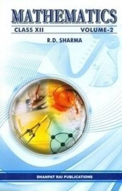 Mathmatics For Class XII (Volume - 2) 2nd Edition  (English, Paperback, R D Sharma)
