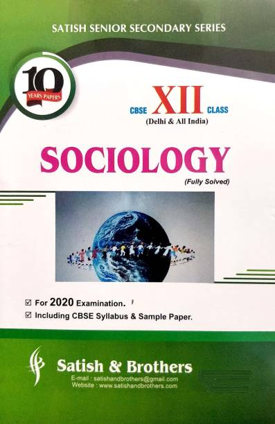 Satish CBSE Class 12 SOCIOLOGY Solved Ten Years Papers For 2020 Exams