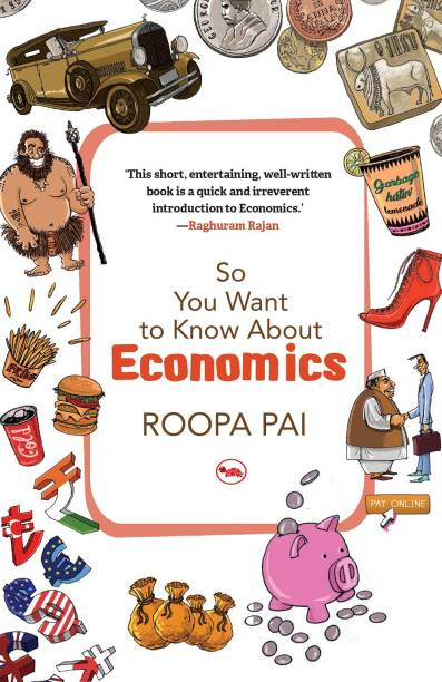 So You Want to Know about Economics  (English, Paperback, Pai Roopa)