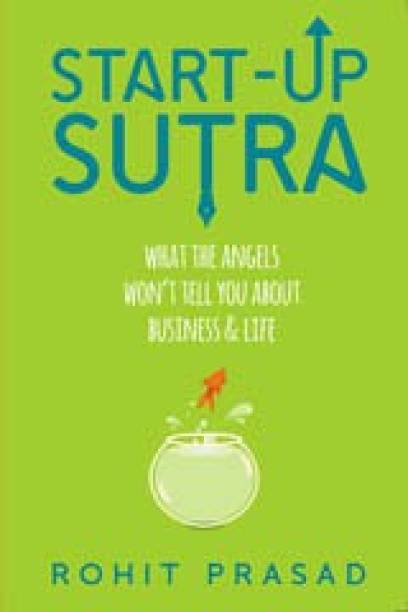 Startup Sutra: What The Angels Will not Tell You About Business And Life