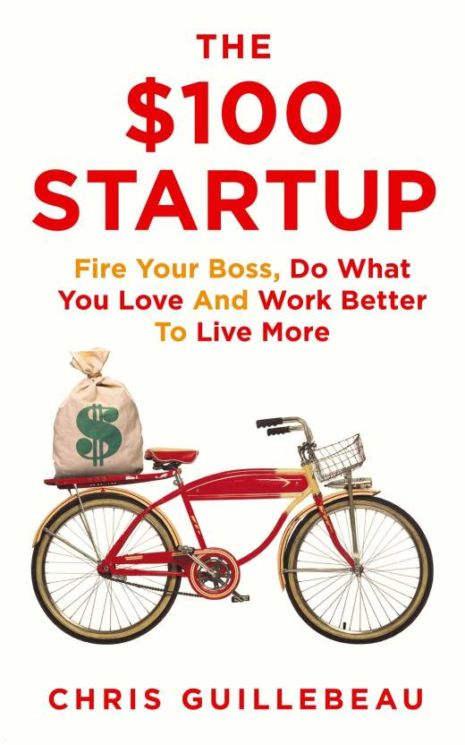 The $100 Startup  (English, Paperback, Guillebeau Chris)