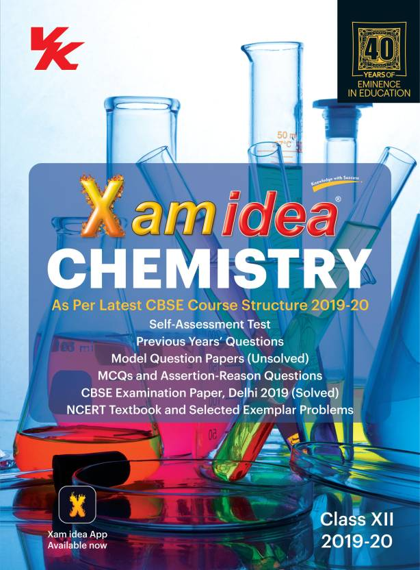 Xam Idea Chemistry as per Latest CBSE Course Structure for Class XII 2019