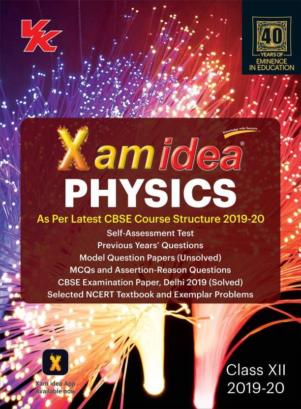 Xam Idea Physics as per Latest CBSE Course Structure for Class XII 2019