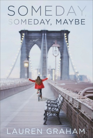 Someday, Someday, Maybe Novel by Lauren Graham