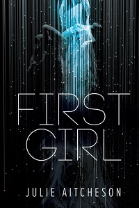 First Girl By Julie Aitcheson ebook pdf a novel