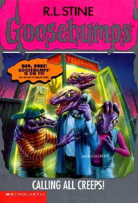 Calling All Creeps!  by R. L. Stine Goosebumps