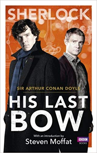 Sherlock Holmes and The His Last Bow Arthur Conan Doyle