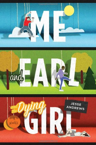 Me and Earl and the Dying Girl Novel by Jesse Andrews