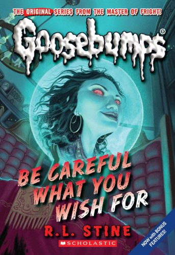 Be Careful What You Wish by R. L. Stine Goosebumps