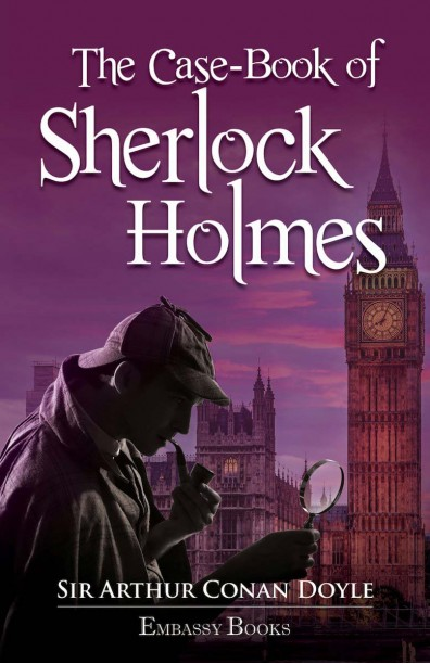 The Case-Book of Sherlock Holmes Arthur Conan Doyle