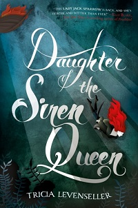 Daughter of the Pirate King 2: Daughter of the Siren Queen  by Tricia Levenseller