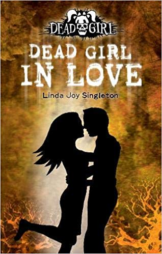 Dead Girl in love : The Dead Girl Series by Linda Joy Singleton