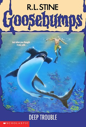 Goosebumps Deep Trouble by R.L.Stine