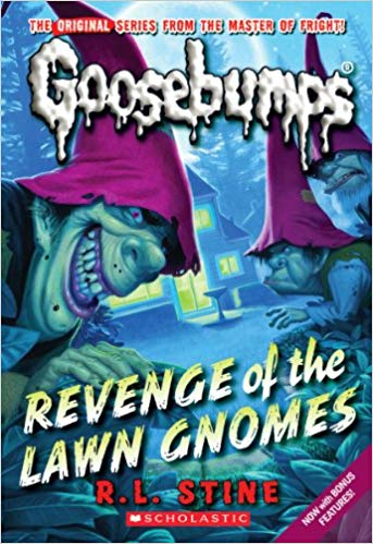 Goosebumps Revenge of the Lawn Gnomes by R.L.Stine
