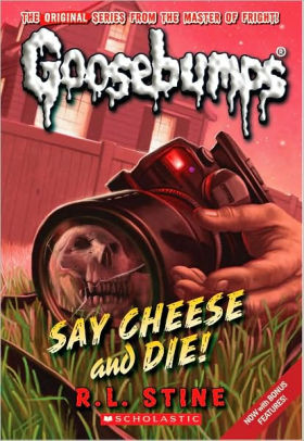 Goosebumps  Say Cheese and Die by R.L.Stine