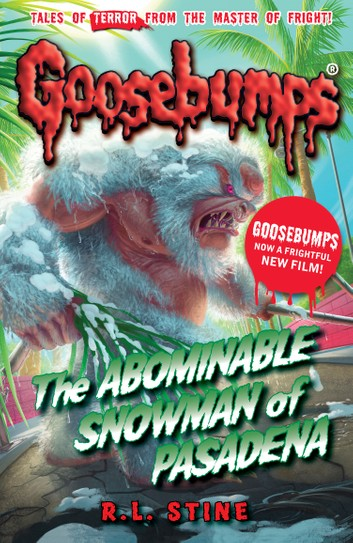 Goosebumps The Abominable Snowman of Pasadena by R.L.Stine