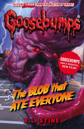 Goosebumps The Blob That Ate Everyone by R.L.Stine
