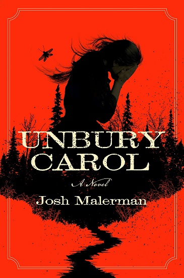 Unbury Carol: A Novel  by Josh Malerman ebook pdf