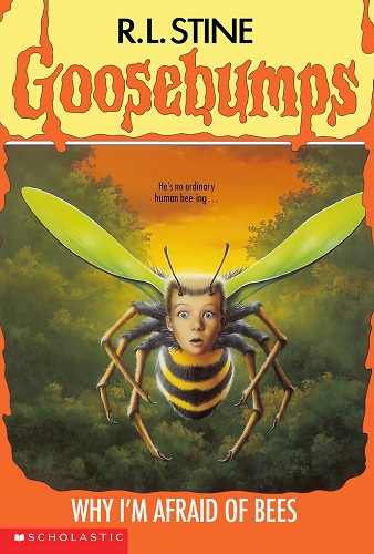 Goosebumps Why I am Afraid of Bees by R.L.Stine