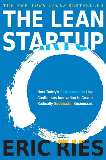 The Lean Startup: How Today Entrepreneurs Use Continuous Innovation to Create Radically Successful Businesses