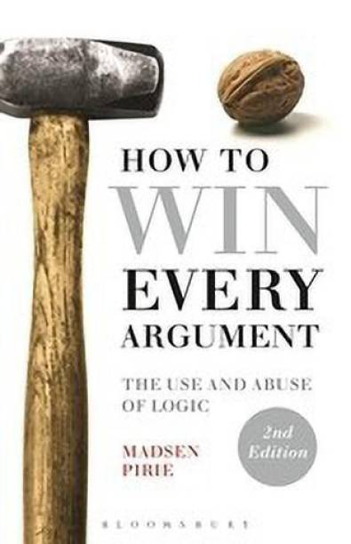 How to Win Every Argument  (English, Ebook, Dr Pirie Madsen)