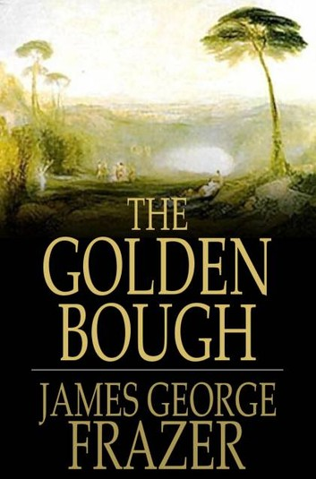 The Golden Bough Book by James George Frazer