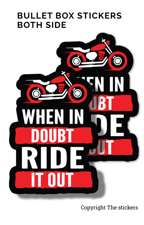 When in Doubt Ride in Out Bullet Sticker or Any Bike both side - The stickers