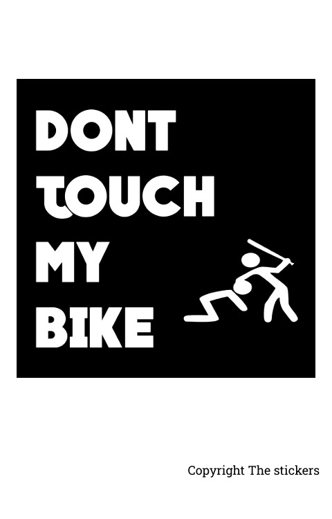 Dont touch my bike stickers white with Black for mobile, laptop and bike - The Stickers