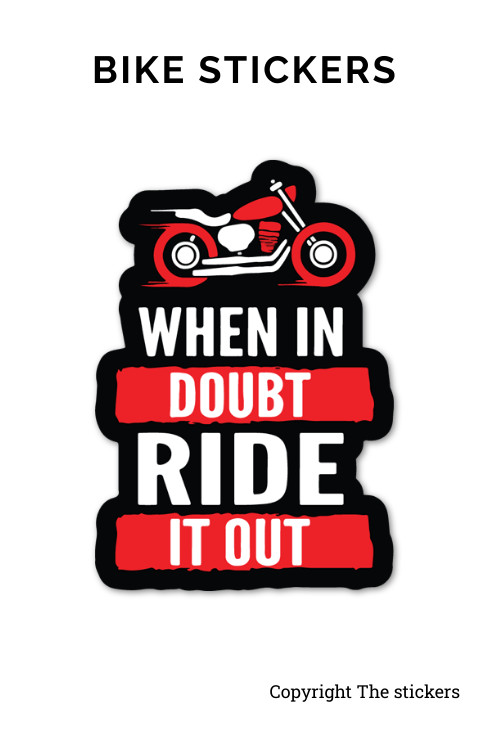 When in Doubt Ride in Out Bike sticker for Any Bike and Scooter - The stickers