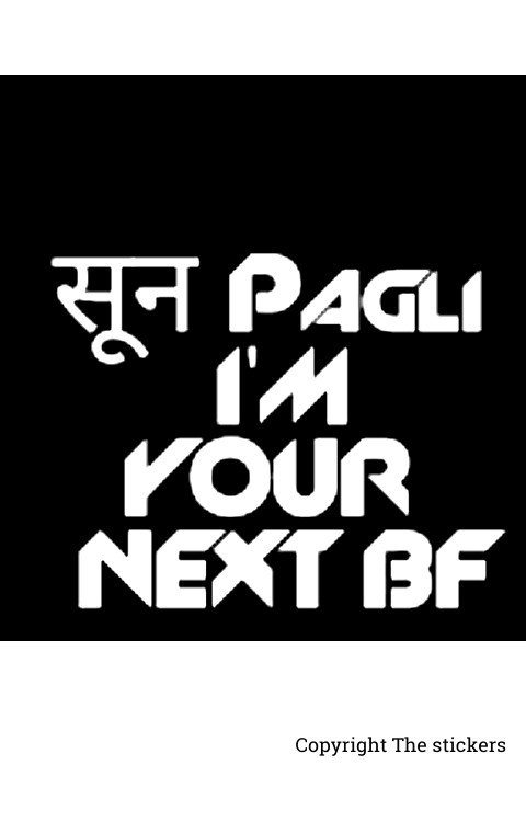 Sun pagli i am your next BF 2.0x4.0 inch - The stickers